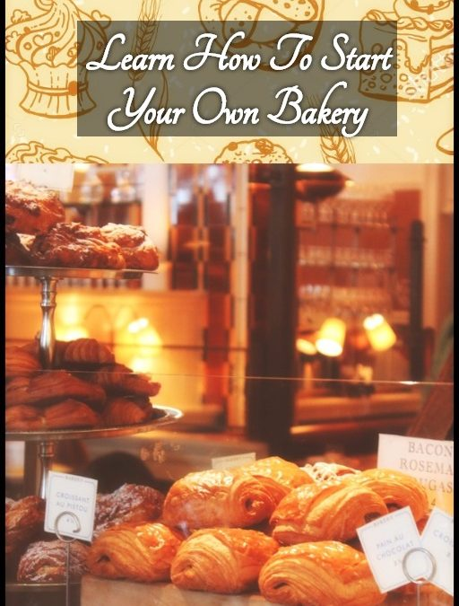 Open a Suburban or City Bakery-We Show You How To Start Your Own!
