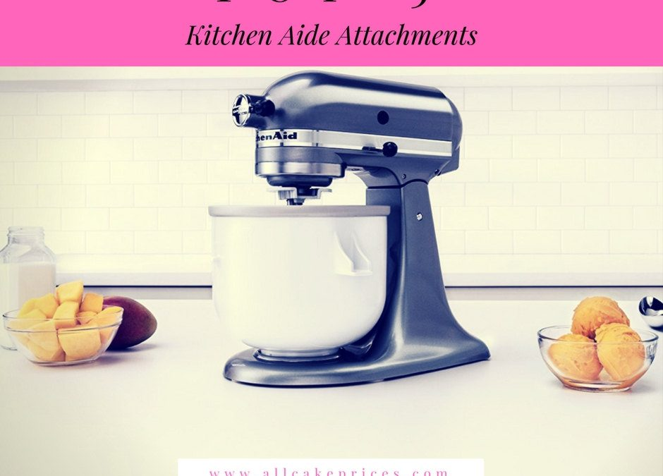 Cake Blogs | The Top 5 Kitchen Aid Mixer Attachments