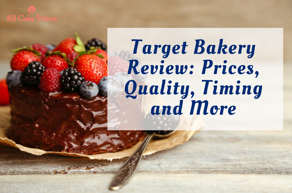 Target Bakery Review: Prices, Quality, Timing and More