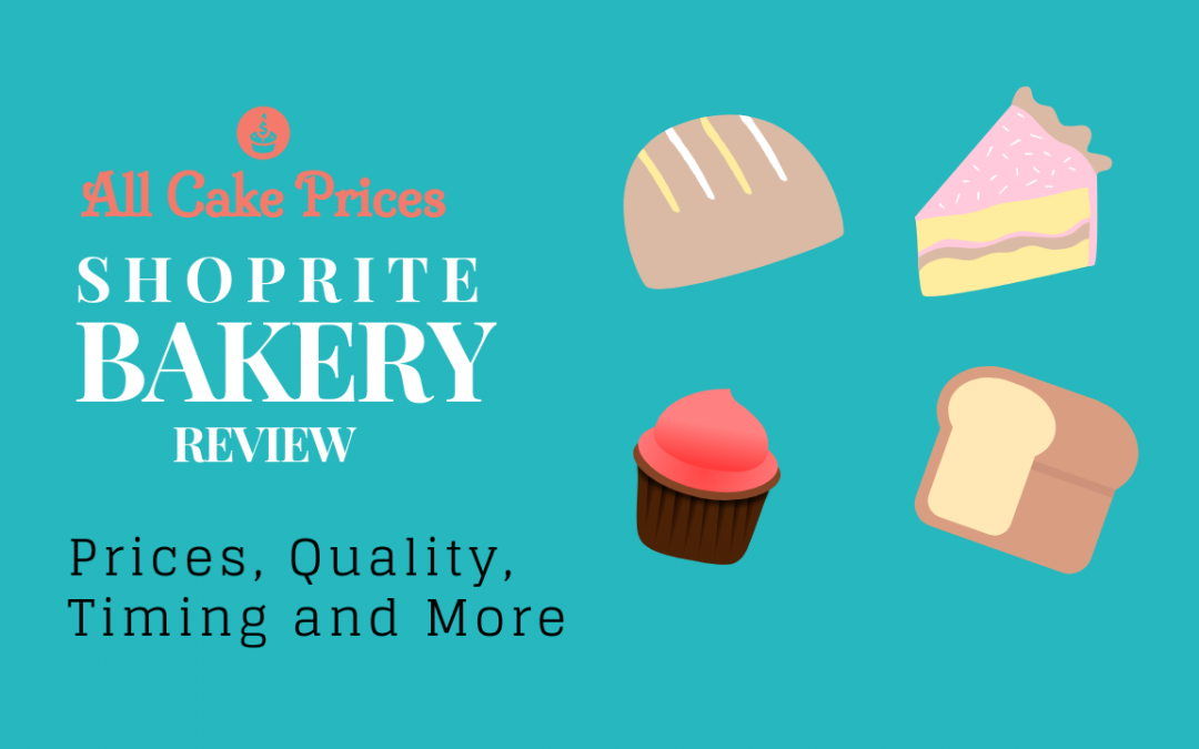 ShopRite Bakery Review: Prices, Quality, Timing and More