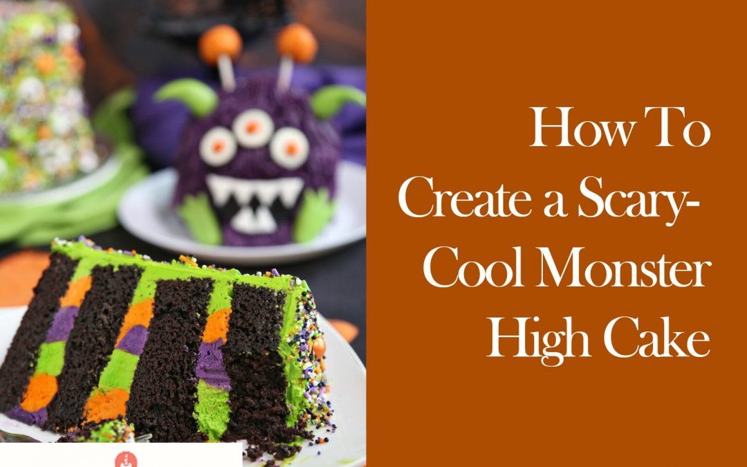 How To Create a Scary-Cool Monster High Cake – Tips, Ideas And Inspiration